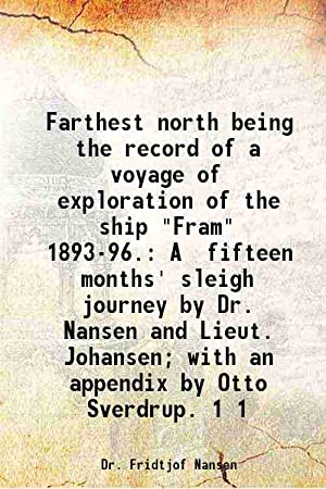 Farthest north being the record of a: Dr. Fridtjof Nansen