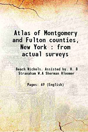 Atlas of Montgomery and Fulton counties, New: Beach Nichols. Assisted