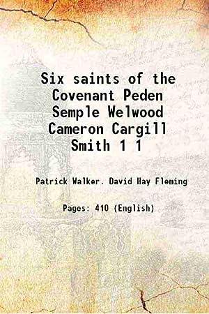 Six saints of the Covenant Peden Semple: Patrick Walker. David