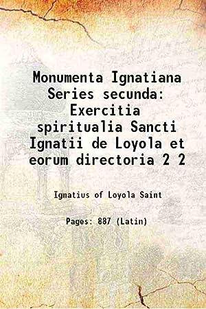 Monumenta Ignatiana Series secunda Exercitia spiritualia Sancti: Ignatius of Loyola