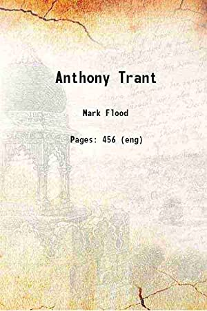 Anthony Trant 1941 [Hardcover]: Mark Flood