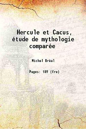 Hercule et Cacus, étude de mythologie comparée: Michel Bréal