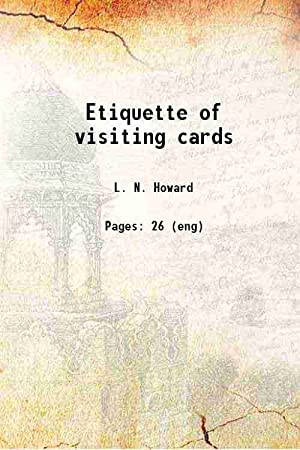Etiquette of visiting cards 1880 [Hardcover]: L. N. Howard