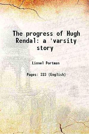 The progress of Hugh Rendal a 'varsity: Lionel Portman