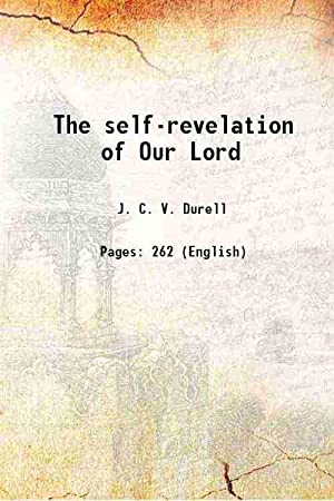The self-revelation of Our Lord (1910)[SOFTCOVER]: J. C. V.