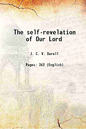 The self-revelation of Our Lord (1910)[HARDCOVER]: J. C. V.