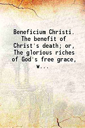 Beneficium Christi The benefit of Christ's death: Aonio Paleario