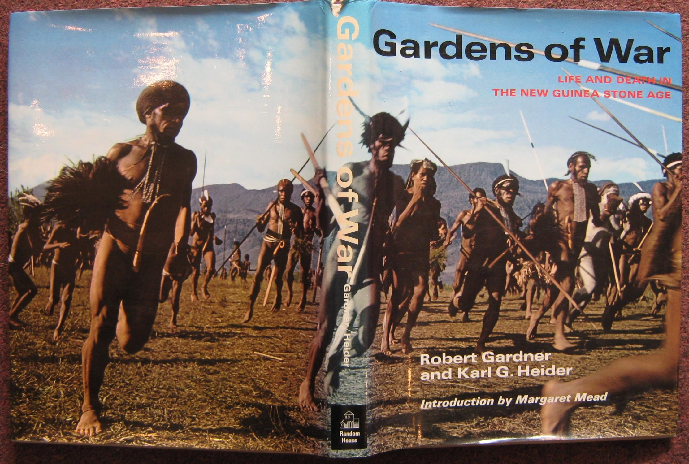 GARDENS OF WAR. LIFE AND DEATH IN THE NEW GUINEA STONE AGE. by ...