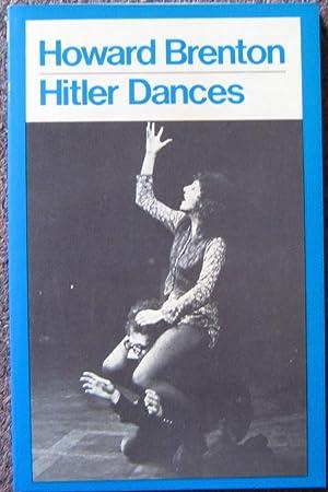 HITLER DANCES.: Howard Brenton.