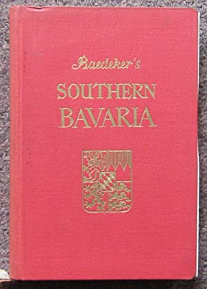 SOUTHERN BAVARIA, WITH EXCURSIONS TO INNSBRUCK AND SALZBURG. HANDBOOK FOR TRAVELLERS.