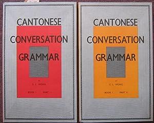 CANTONESE CONVERSATION - GRAMMAR. BOOK 1. PART 1 - LESSONS 1-30. PART II - LESSONS 31-60.: S. L. ...