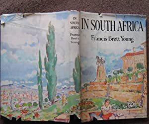 IN SOUTH AFRICA.: Francis Brett Young.