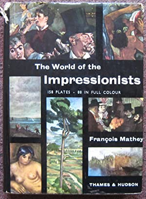 THE WORLD OF THE IMPRESSIONISTS.