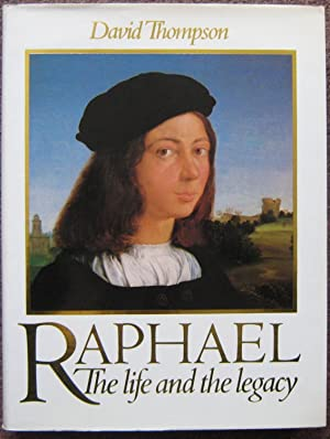 RAPHAEL. THE LIFE AND THE LEGACY.