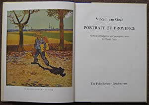 VINCENT VAN GOGH. PORTRAIT OF PROVENCE. WITH AN INTRODUCTION AND DESCRIPTIVE NOTES BY DAVID PIPER.