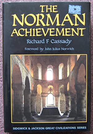 THE NORMAN ACHIEVEMENT. FOREWORD BY JOHN JULIUS NORWICH.