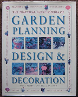 THE PRACTICAL ENCYCLOPEDIA OF GARDEN PLANNING DESIGN & DECORATION.