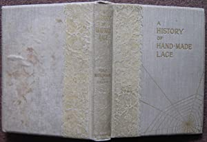 A HISTORY OF HAND-MADE LACE. DEALING WITH: Mrs. F. Nevill