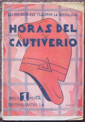 LOS HOMBRES QUE TRAJERON LA REPUBLICA. HORAS: Eduardo M. Del