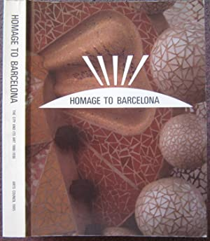 HOMAGE TO BARCELONA. THE CITY AND ITS ART, 1888-1936.