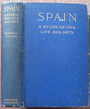 SPAIN: A STUDY OF HER LIFE AND ARTS.: Royall Tyler.
