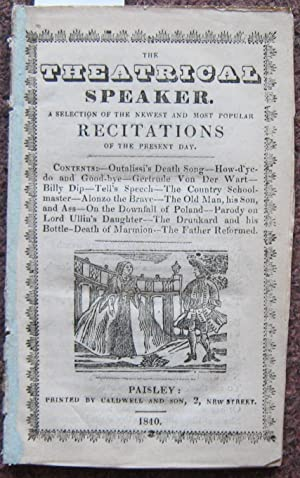 THE THEATRICAL SPEAKER. A SELECTION OF THE: Chapbook].