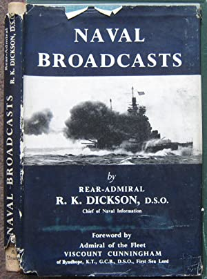 NAVAL BROADCASTS. FOREWORD BY ADMIRAL OF THE FLEET VISCOUNT CUNNINGHAM OF HYNDHOPE.