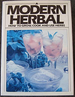 A MODERN HERBAL. HOW TO GROW, COOK: Violet Stevenson.