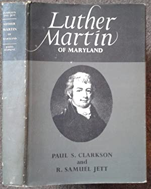 LUTHER MARTIN OF MARYLAND.: Paul S. Clarkson