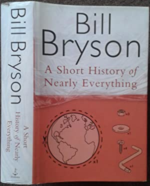 A SHORT HISTORY OF NEARLY EVERYTHING.: Bill Bryson.