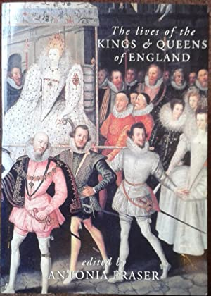 THE LIVES OF THE KINGS & QUEENS: Antonia Fraser (Ed).