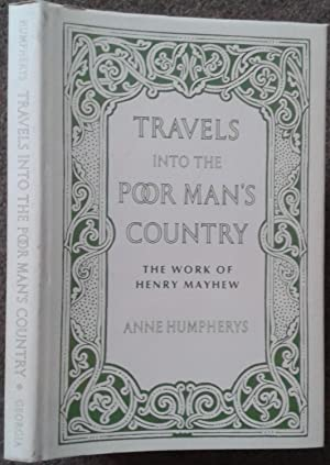 TRAVELS INTO THE POOR MAN'S COUNTRY. THE: Anne Humpherys.