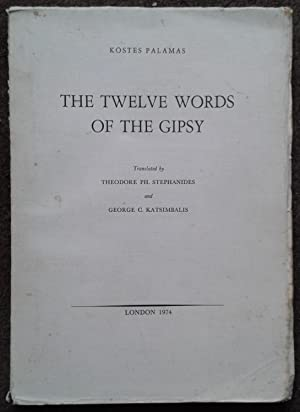 THE TWELVE WORDS OF THE GIPSY, TRANSLATED: Kostes Palamas.