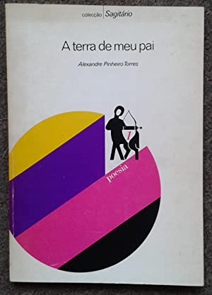A TERRE DE MEU PAI.: Alexandre Pinheiro Torres.