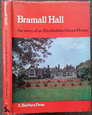 BRAMALL HALL. THE STORY OF AN ELIZABETHAN MANOR HOUSE.