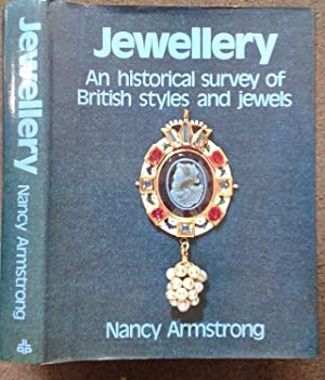JEWELLERY. AN HISTORICAL SURVEY OF BRITISH STYLES: Nancy Armstrong.