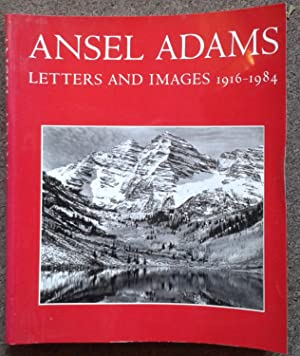 ANSEL ADAMS. LETTERS AND IMAGES 1916-1984.: Ansel Adams.