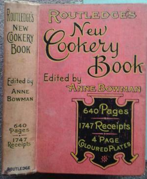 THE NEW COOKERY BOOK. A COMPLETE MANUAL: Anne Bowman.