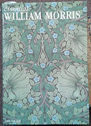 ESSENTIAL WILLIAM MORRIS.
