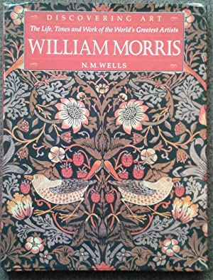 DISCOVERING ART. THE LIFE, TIMES AND WORK OF THE WORLD'S GREATEST ARTIST. WILLIAM MORRIS.