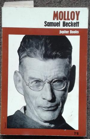 MOLLOY. TRANSLATED FROM THE FRENCH BY SAMUEL: Samuel Beckett.