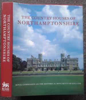 ROYAL COMMISSION ON THE HISTORICAL MONUMENTS OF ENGLAND. THE COUNTRY HOUSES OF NORTHAMPTONSHIRE.