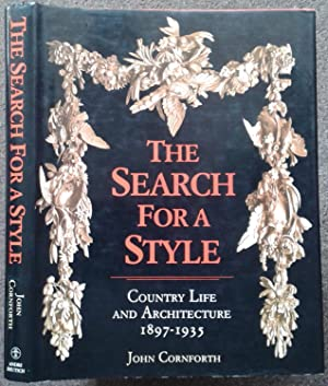 THE SEARCH FOR STYLE. COUNTRY LIFE AND ARCHITECTURE 1897-1935.