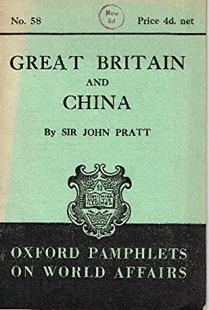 Great Britain and China. Oxford Pamphlets on World Affairs No. 58