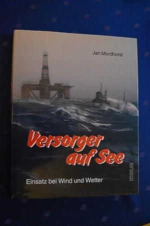 Versorger auf See - Einsatz bei Wind: Jan Mordhorst