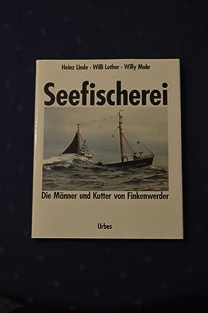 Seefischerei ; Die Männer und Kutter von: Heinz Linde /