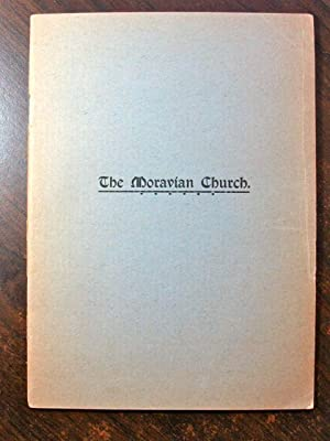 The Moravian Church. A Treatise giving Information in regard to the History, Doctrine, Government, ...