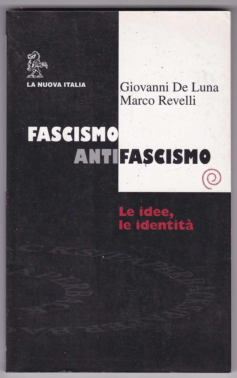Fascismo / Antifascismo: Le idee, le identità - De Luna, Giovanni; Revelli, Marco