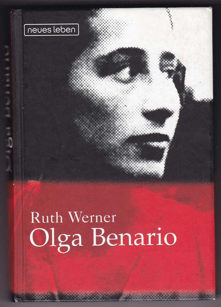 Olga Benario: Die Geschichte eines tapferen Lebens - Werner, Ruth