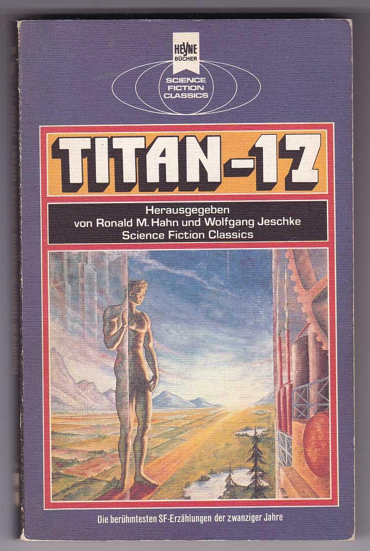 Titan 17 - Hahn, Ronald M.; Jeschke, Wolfgang Hg.